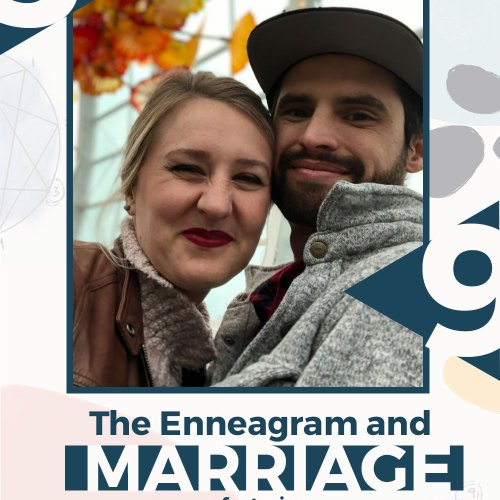 Enneagram and Marriage | Jessica and Michael