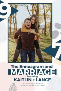 Enneagram and Marriage featuring Kaitlin and Lance