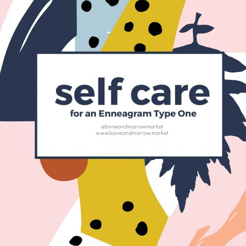 Self Care Practices for an Enneagram 1