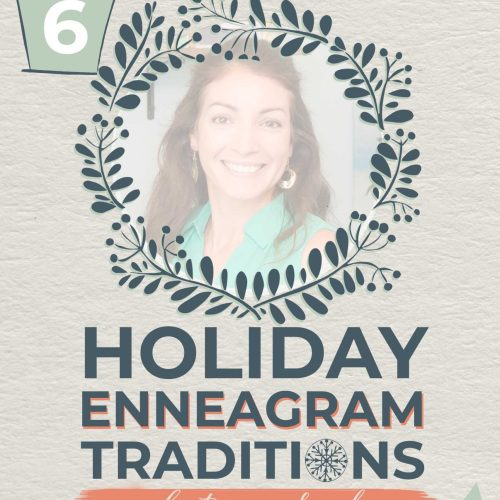 Holiday Enneagram Traditions | Sarah
