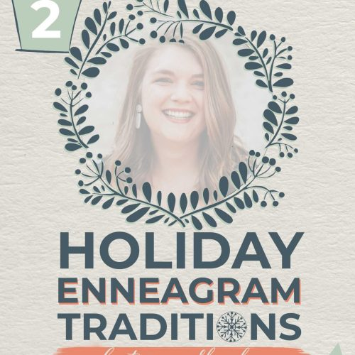Holiday Enneagram Traditions | Shayleen