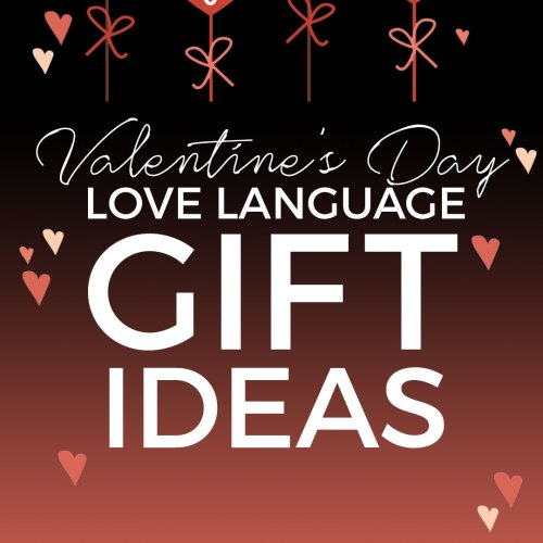 Love Language gifts for Valentine's Day