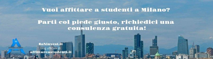 voglio affittare il mio appartamento a studenti Milano