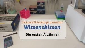 Wissensbissen 22: Die ersten Ärztinnen – Birgit Formanski im Interview