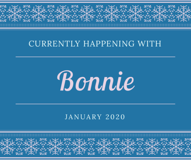 January 4th: Currently Happening with Bonnie