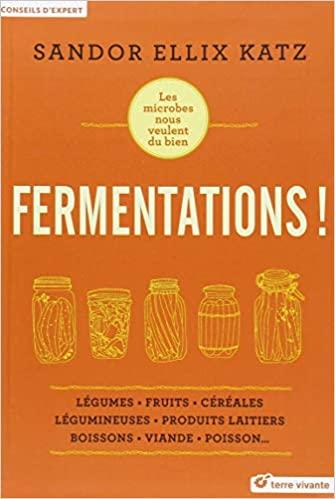 """""""Fermentations!"""" de Sandor Felix Katz 1"""