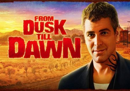 From Dusk Till Dawn – Od sumraka do svitanja!