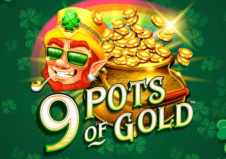 9 Pots of Gold – fantastičan slot koji vas vodi u Irsku!