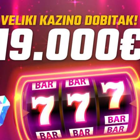 Nevjerovatan kazino dobitak od 19.000€ !