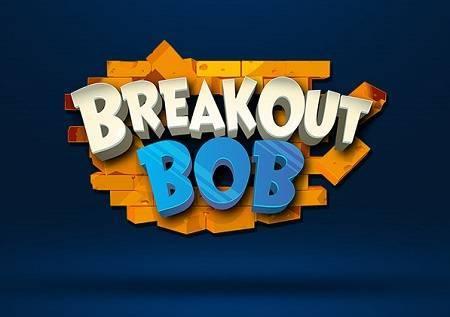 Breakout Bob –  Bob vam nudi savršene bonuse!