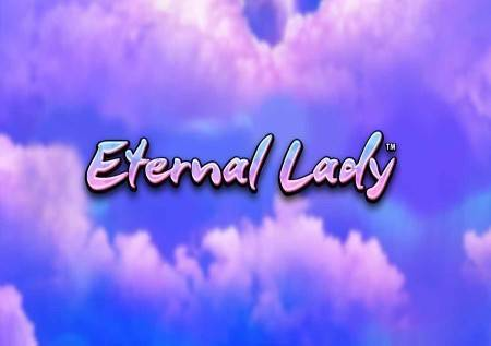 Eternal Lady – osvojite fantastične  džekpotove u onlajn kazino igri!