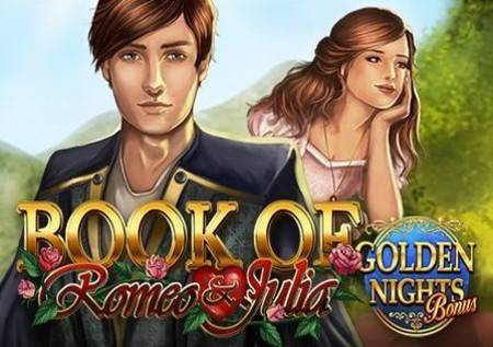 Book of Romeo and Julia Golden Nights Bonus –  kazino verzija ove priče ne donosi tragediju!!