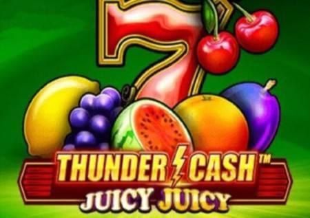 Thunder Cash Juicy Juicy – uživajte u voćnom kazino miksu!