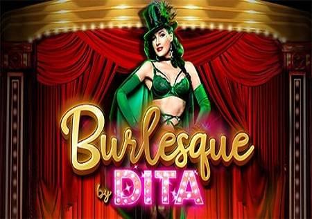 Burlesque By Dita – 243 načina do dobitka!
