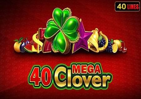 40 Mega Clover – djetelina sa 4 lista donosi neviđenu zabavu!