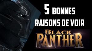 5 raisons d'aller voir Black Panther