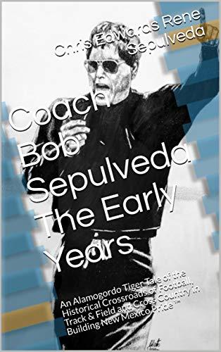 Coach Robert Louis Sepulveda The Early Days
