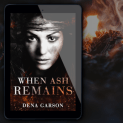 Promo Graphic - When Ash Remains by Dena Garson - 1