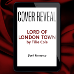 Cover Reveal! Check out the cover for LORD OF LONDON TOWN by Tillie Cole!