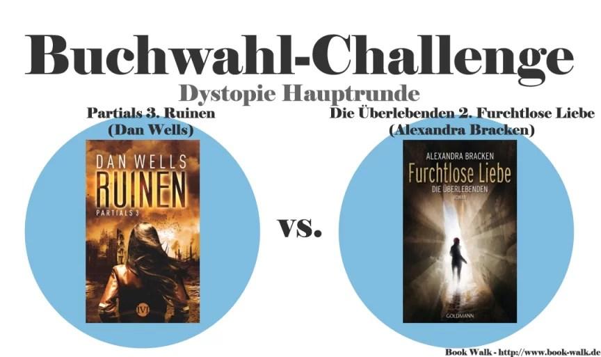 Partials 3. Ruinen (Dan Wells) vs. Die Überlebenden 2. Furchtlose Liebe (Alexandra Bracken)