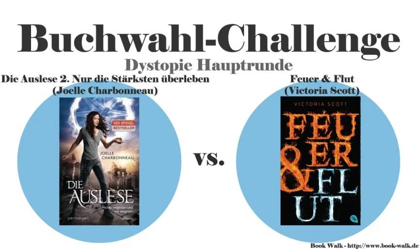 Die Auslese 2. Nur die Stärksten überleben (Joelle Charbonneau) vs. Feuer & Flut (Victoria Scott)