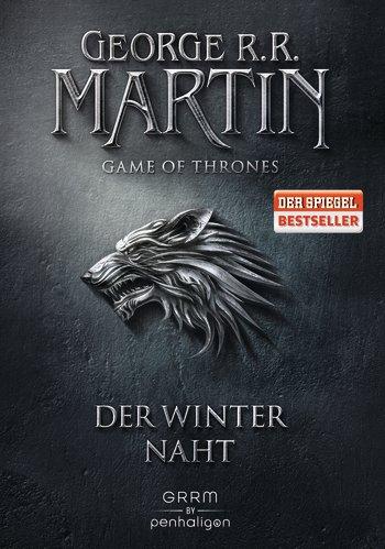 George R.R. Martin – Das Lied von Eis und Feuer 1. Der Winter naht. (c) Penhaligon Verlag