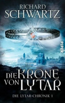 Richard Schwartz – Die Krone von Lytar. Die Lythar-Chronik 1. ET: 01.04.2016