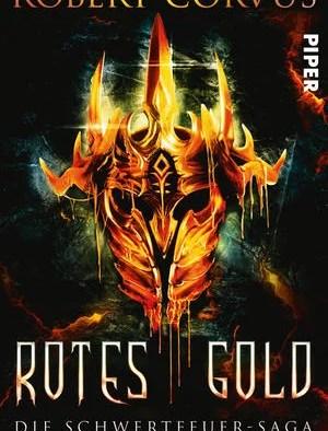 Robert Corvus – Rotes Gold. Die Schwertfeuer Saga. ET: 01.06.2016