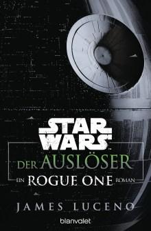 Star Wars Der Auslöser von James Luceno