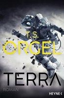 """""""Terra"""" von T. S. Orgel. (c) Heyne Verlag"""
