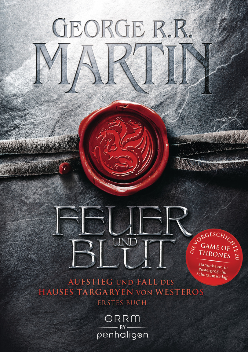 George R. R. Martin: Feuer und Blut. Die Game of Thrones Vorgeschichte