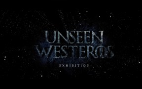 Unseen Westeros - Exhibiton