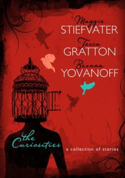 The Curiosities by Maggie Stiefvater, Tessa Gratton, Brenna Yovanoff