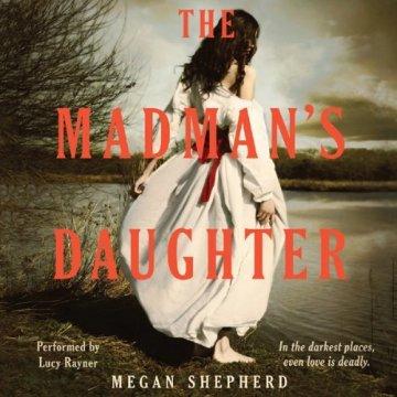 The Madman's Daughter by Megan Shepherd - Audiobook