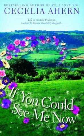 Review: If You Could See Me Now by Cecelia Ahern.