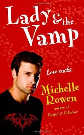 Review: Lady and the Vamp by Michelle Rowen
