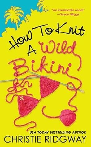 Review: How To Knit A Wild Bikini by Christie Ridgway