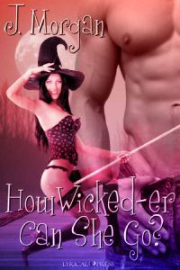 Guest Review: How Wicked-er Can She Go? by J. Morgan