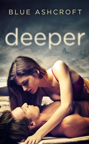 Review: Deeper by Blue Ashcroft