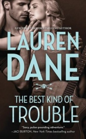 Review (+ Giveaway): The Best Kind of Trouble by Lauren Dane