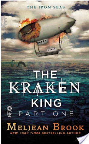 The Kraken King Part I: The Kraken King and the Scribbling Spinster by Meljean Brook