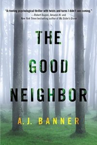 Guest Review: The Good Neighbor by AJ Banner