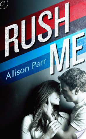 Lightning Review: Rush Me by Allison Parr