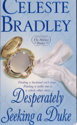 Review: Desperately Seeking a Duke by Celeste Bradley