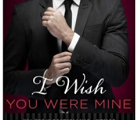 Review: I Wish You Were Mine by Lauren Layne
