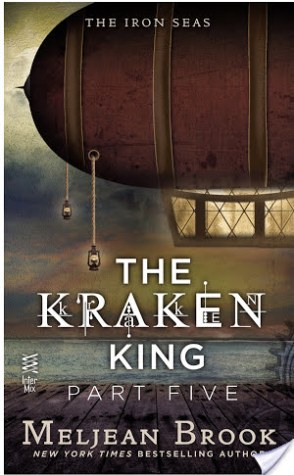 Review: The Kraken King Part V: The Kraken King and the Iron Heart by Meljean Brook