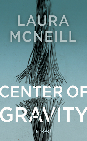 Guest Review: The Center of Gravity by Laura McNeill