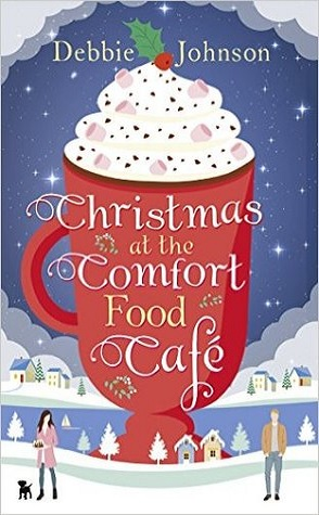 Guest Review: Christmas at the Comfort Food Cafe By Debbie Johnson