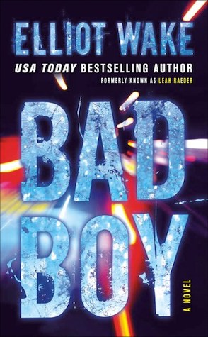 Review: Bad Boy by Elliot Wake