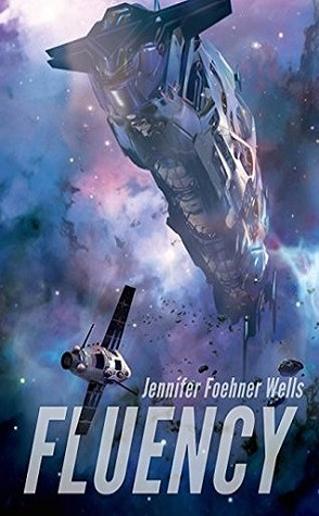 Review: Fluency by Jennifer Foehner Wells